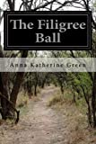 The Filigree Ball, Anna Katherine Green, 1499370792