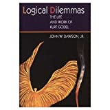 img - for Logical Dilemmas: The Life and Work of Kurt G del book / textbook / text book