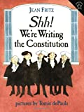 img - for Shh! We're Writing the Constitution book / textbook / text book
