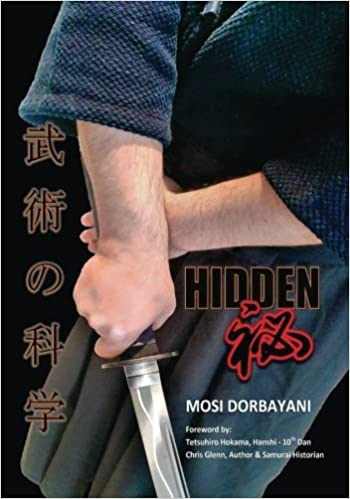 Book Hidden: A Series of Scientific Articles on Secret Techniques and Tactics of Japanese-Okinawan Martial Arts by Mosi Dorbayani (2015-07-29)