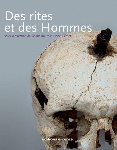 Des rites et des hommes : Les pratiques symboliques des Celtes, des Ibères et des Grecs en Provence, en Languedoc et en Catalogne Réjane Roure