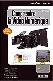 Comprendre la video numerique, deuxième édition