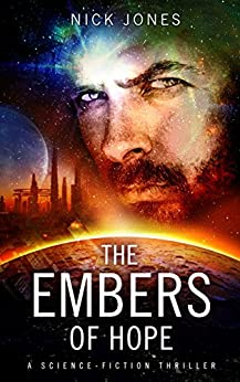 The Embers of Hope: A science-fiction thriller (Hibernation Series Book 2) by [Jones, Nick]