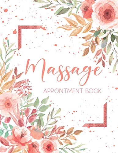 Massage Appointment Book: 8 Columns for Massage Therapy Appointment Book Undated 52 Weeks Monday to Sunday with 7AM – 9PM Times Large 8.5 x 11 … Minute Increments for Massage Therapist vol.1