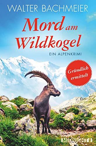 Mord am Wildkogel: Ein Alpenkrimi (Ein-Tina-Gründlich-Krimi 6) (German Edition)