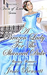 Regency Romance: A Brazen Lady and the Shunned Duke (Clean Short Read Historical Romance) (Faces of Love Series)