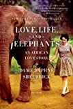 Love, Life, and Elephants, Daphne Sheldrick, 1250033373