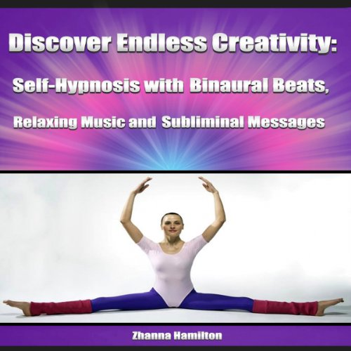 Discover Endless Creativity: Self-Hypnosis with Binaural Beats, Relaxing Music and Subliminal Messages