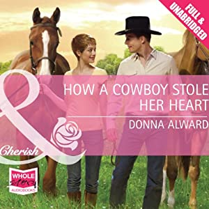 How a Cowboy Stole Her Heart Audiobook