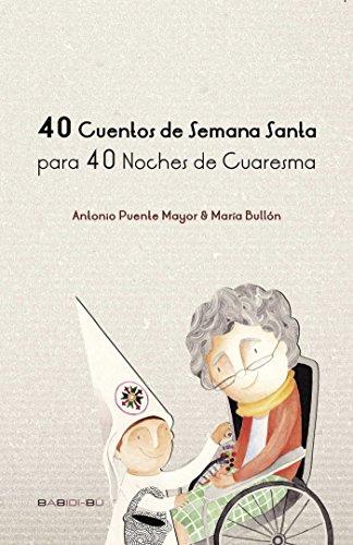 Amazon.com: 40 Cuentos de Semana Santa para 40 noches de Cuaresma ...