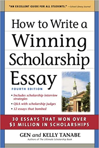 amazon com how to write a winning scholarship essay essays  amazon com how to write a winning scholarship essay 30 essays that won over 3 million in scholarships 9781617600074 gen tanabe kelly tanabe books
