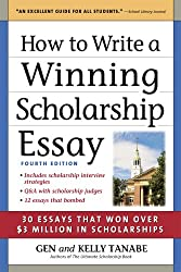 How to Write a Winning Scholarship Essay: 30 Essays That Won Over $3 Million in Scholarships