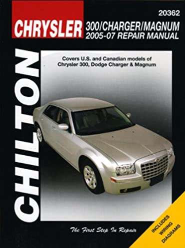 chrysler 300 charger magnum 2005 2007 chilton s total car care rh amazon com 2007 Dodge Charger Manual Transmission 2008 Dodge Charger Manual Online