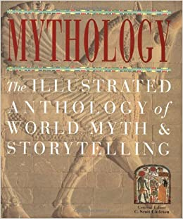 Mythology the illustrated anthology of world myth and storytelling mythology the illustrated anthology of world myth and storytelling c scott littleton 9781571458278 amazon books fandeluxe Gallery