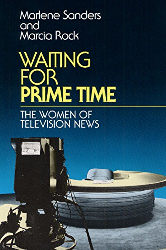 Waiting for Prime Time: THE WOMEN OF TELEVISION NEWS