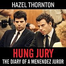 Hung Jury: The Diary of a Menendez Juror Audiobook by Hazel Thornton Narrated by Robert Rand, Hazel Thornton