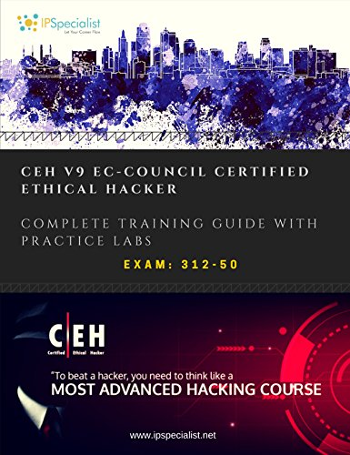 CEH v9: EC-Council Certified Ethical Hacker Complete Training Guide with Practice Labs: Exam: 312-50