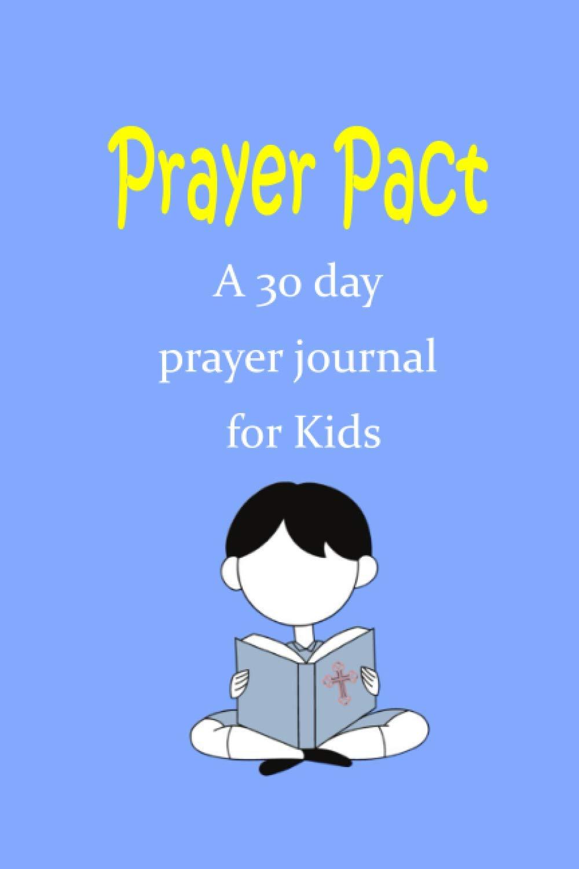 Prayer Pact: a 30 day prayer journal for kids: Amazon.es ...