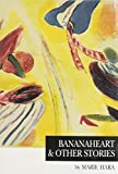 Bananaheart and Other Stories, Marie Hara, 0910043337