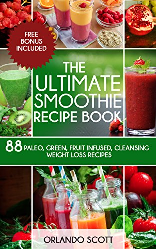 Smoothies Weight Loss Smoothies The Ultimate Smoothie Recipe Book