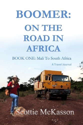 Boomer: On The Road in Africa  Book One: Mali to South Africa (Volume 1)