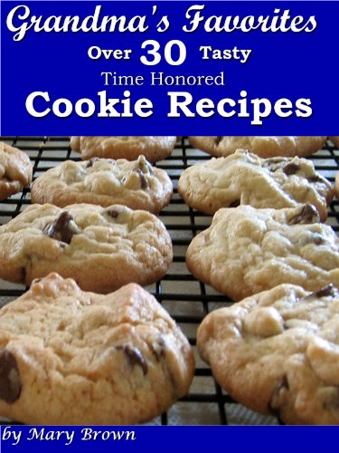 Grandma's Favorites - Over 30 Tasty Time Honored Cookie Recipes by [Brown, Mary]