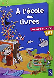 A l'école des livres CE1 : Lecture et langue