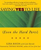 Saying Yes to Life (Even the Hard Parts), Ezra Bayda, 0861712749