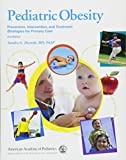 Pediatric Obesity: Prevention, Intervention, and Treatment Strategies for Primary Care