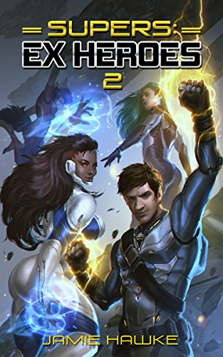 (Supers - Ex Heroes 2: A Gamelit Space Opera)