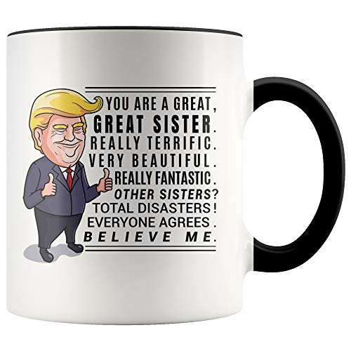 YouNique Designs Funny Sister Mug, 11 Ounces, Trump Coffee Mug, Sister Birthday Cup from Sister
