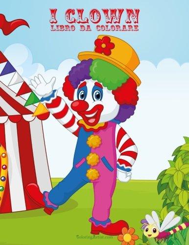 I Clown Libro da Colorare 1 & 2 (Italian -