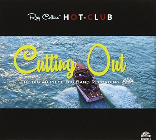 Ray Collins' Hot-Club: Cutting Out (Audio CD)