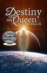 Destiny of the Queen: The Sci-Fi Brajj Trilogy Book 3 (The Brajj)