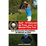 Golf : 10 Astuces de Pros pour un Mental Plus Fort (French Edition)