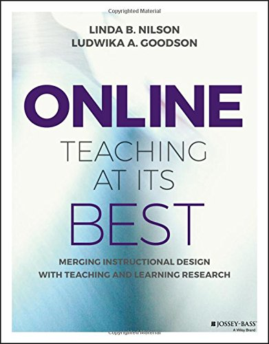 Online Teaching at Its Best: Merging Instructional Design with Teaching and Learning Research by Jossey-Bass