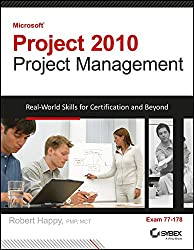 Microsoft Project 2010 Project Management: Real-World Skills for Certification and Beyond, Exam 77-178