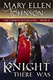 A Knight There Was (The Knights of England Series, Book 2): A Medieval Romance