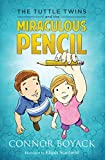 The Tuttle Twins and the Miraculous Pencil