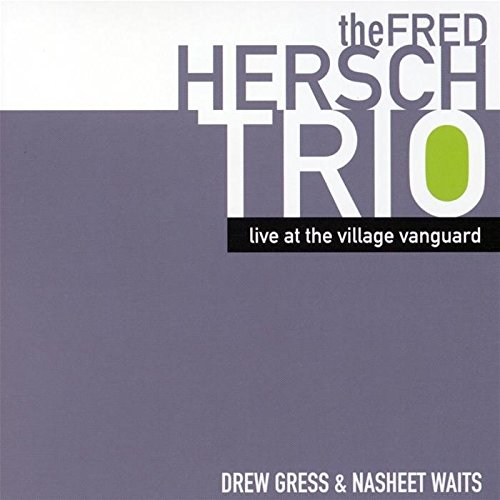 Image result for The Fred Hersch Trio: Live at the Village Vanguard