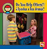 Do You Help Others? (¿Ayudas a los Demás?), Joanne Mattern, 0836882830