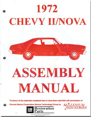 Read Online 1972 CHEVY II & NOVA FACTORY ASSEMBLY INSTRUCTION MANUAL - INCLUDES 4-cylinder and 6-cylinder 1972 Chevy II Including including Chevy II, Nova, Super Sport, SS 72 pdf