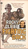img - for Fighting Back by Bleier, Rocky, O'Neil, Terry (1976) Mass Market Paperback book / textbook / text book