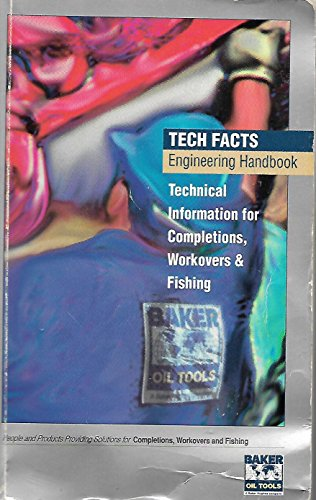 Tech Facts: Engineering Handbook (Technical Information for Completions, Workovers, & ()