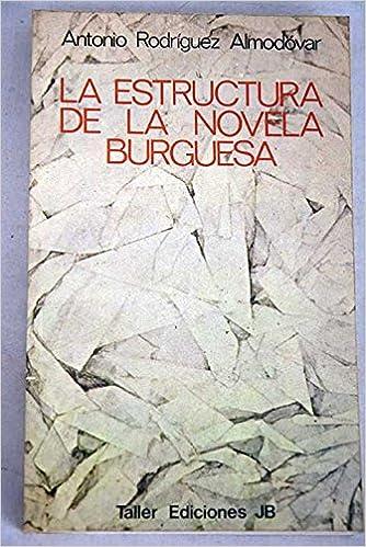 Amazon Com La Estructura De La Novela Burguesa Serie