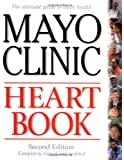 Mayo Clinic Heart Book, Revised Edition: The Ultimate Guide to Heart Health