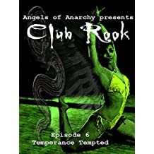 Club Rook: Episode 6: Temperance Tempted