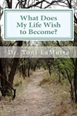 What Does My Life Wish to Become?: How to Do a Life Review