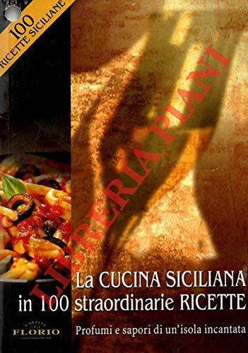 Amazon.it: Cucina siciliana in 100 straordinarie ricette