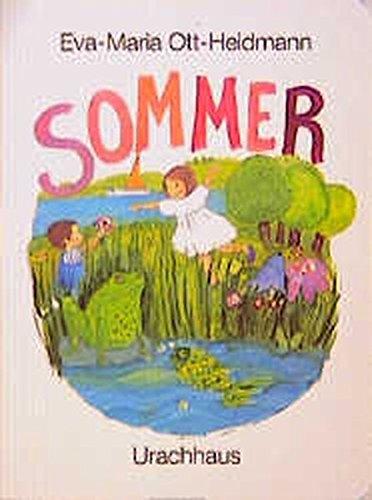 Sommer: Pappbilderbuch Gebundenes Buch – 14. Juli 2017 Eva M Ott-Heidmann Urachhaus 3825170098 Jahreszeiten: Sommer